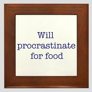 Will Procrastinate for Food Framed Tile