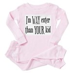 I'm way cuter than your kid Toddler Pink Pajamas