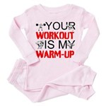 Your Workout Is My Warm-Up Pink Pajamas