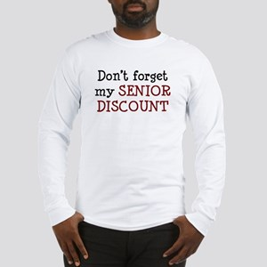 senior discount Long Sleeve T-Shirt