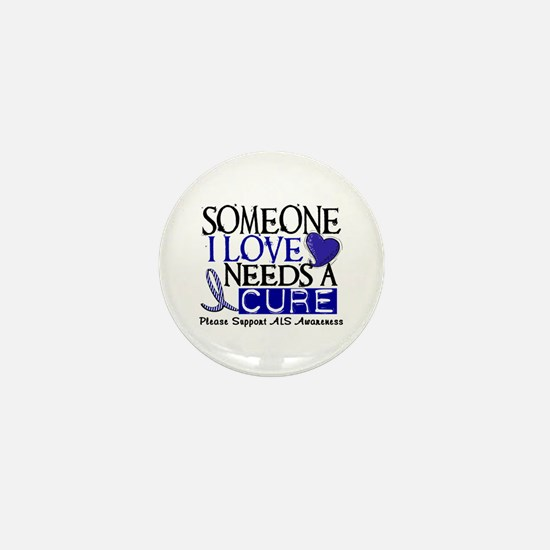 Needs A Cure ALS T-Shirts & Gifts Mini Button