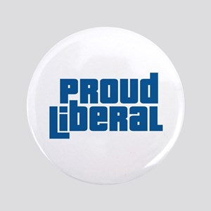 """Proud Liberal 3.5"""" Button"""