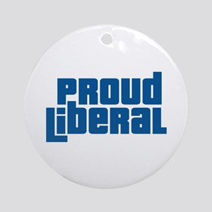 Proud Liberal Ornament (Round)