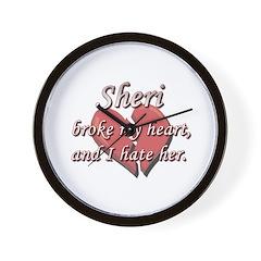 Sheri broke my heart and I hate her Wall Clock