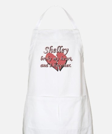 Shelley broke my heart and I hate her BBQ Apron