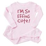 I'M SO EFFING CUTE! Baby Girl/Toddler Pink Pajamas