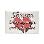 Shauna broke my heart and I hate her Rectangle Mag