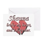 Shauna broke my heart and I hate her Greeting Card