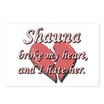 Shauna broke my heart and I hate her Postcards (Pa