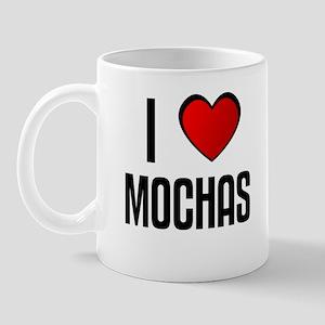 I LOVE MOCHAS Mug