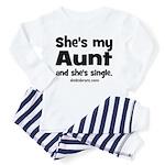 Aunt is single Toddler Pajamas