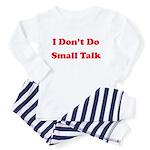 I Don't Do Small Talk Toddler Pajamas