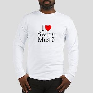 """I Love (Heart) Swing Music"" Long Sleeve T-Shirt"