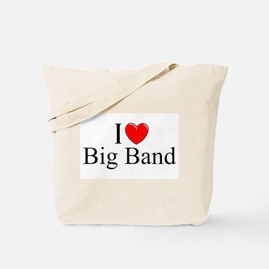 """I Love (Heart) Big Band"" Tote Bag"