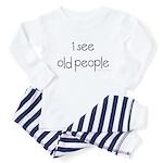 i see old people Toddler Pajamas