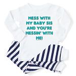 Dont mess with sis Toddler Pajamas