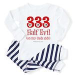 333 half evil/dads side Toddler Pajamas