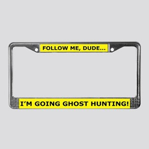 Going Ghost Hunting License Plate Frame