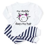 my daddy does my hair Toddler Pajamas