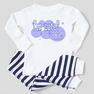 im cute no shit Toddler Pajamas