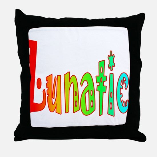 Lunatic Throw Pillow