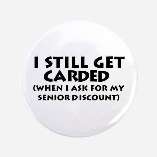 "Humorous Senior Citizen 3.5"" Button (100 pack)"