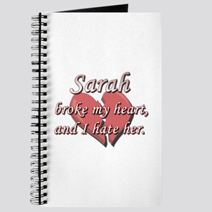 Sarah broke my heart and I hate her Journal