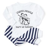 White People Can't Be Trusted- Baby Pajamas