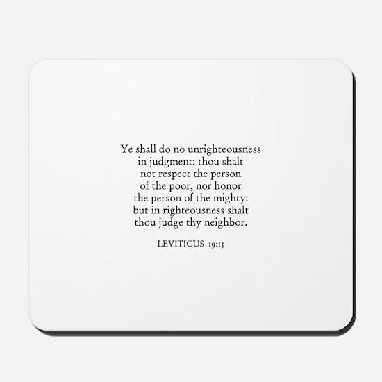 LEVITICUS  19:15 Mousepad