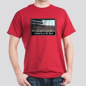 """""""I'd Rather Be At The Track"""" Dark T-Shirt"""