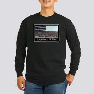 """""""I'd Rather Be At The Track"""" Long Sleeve Dark T-Sh"""