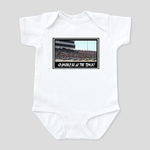 """I'd Rather Be At The Track"" Infant Bodysuit"