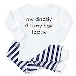 dad did my hair today Toddler Pajamas
