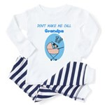 Don't Make Me Call Grandpa Toddler Pajamas