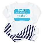 Hello my name is SPOILED Toddler Pajamas