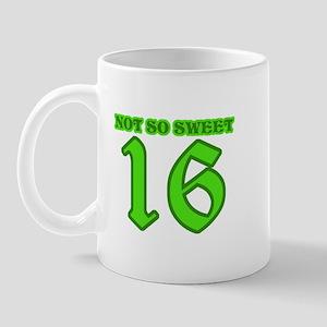Not So Sweet 16 Mug
