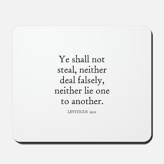 LEVITICUS  19:11 Mousepad