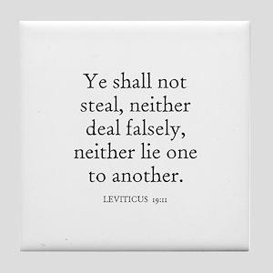 LEVITICUS  19:11 Tile Coaster