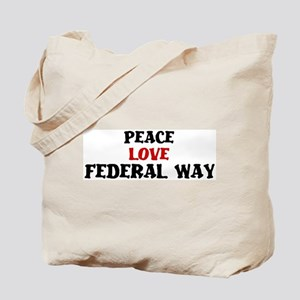 Peace Love Federal Way Tote Bag