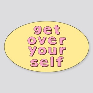Get Over Yourself Oval Sticker