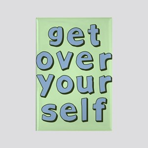 Get Over Yourself Rectangle Magnet