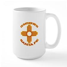 I'd Rather Be In Santa Fe Large Mug