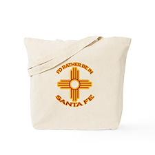 I'd Rather Be In Santa Fe Tote Bag
