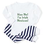 Kiss Me! I'm Irish Mexican! Toddler Pajamas