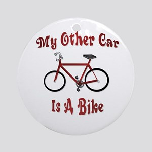 My Other Car Is A Bike Ornament (Round)