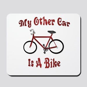 My Other Car Is A Bike Mousepad