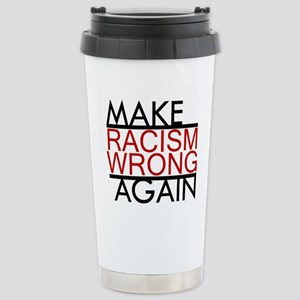 make racism wrong again Stainless Steel Travel Mug