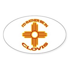 I'd Rather Be In Clovis Oval Sticker