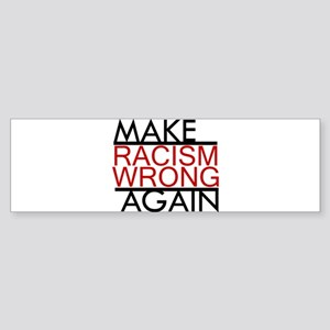 make racism wrong again black lives Bumper Sticker