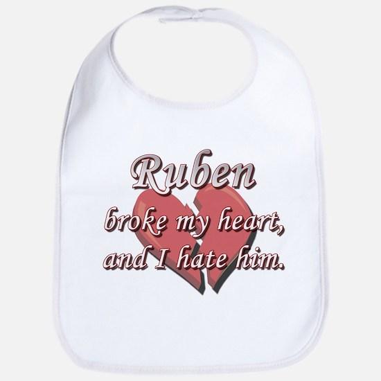 Ruben broke my heart and I hate him Bib